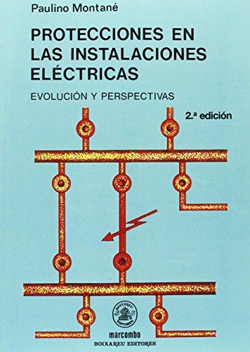 Protecciones en las Instalaciones Eléctricas (ACCESO RÁPIDO) por PAULINO MONTANÉ SANGRÁ