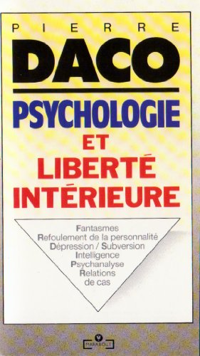 Psychologie et liberté intérieure par Pierre Daco