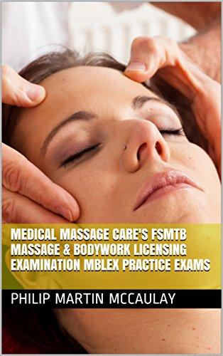 Medical Massage Care's FSMTB Massage & Bodywork Licensing Examination MBLEx Practice Exams (English Edition) (Philip Martin Mccaulay Mblex)
