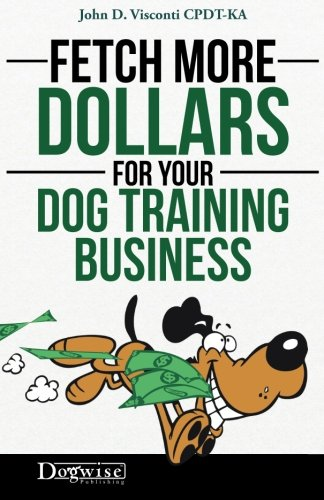 Fetch More Dollars For Your Dog Training Business (Verkauf Pet)