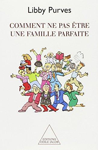 Comment ne pas être une famille parfaite PDF Books
