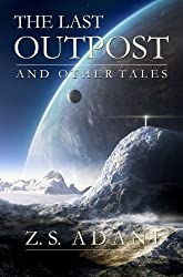 The Last Outpost and Other Tales (English Edition)