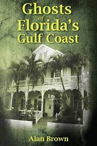 Ghosts of Florida's Gulf Coast (English Edition)