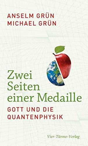 Zwei Seiten einer Medaille. Gott und die Quantenphysik