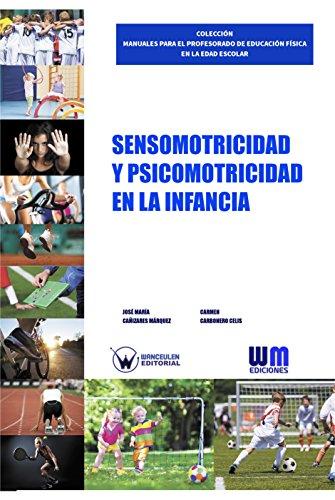Sensomotricidad y psicomotricidad en la infancia por José María Cañizares Márquez