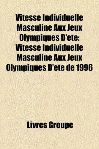 Vitesse Individuelle Masculine Aux Jeux Olympiques D't: Vitesse Individuelle Masculine Aux Jeux Olympiques D't de 1996