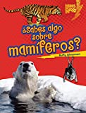 ¿Sabes algo sobre mamíferos? (Do You Know about Mammals?) (Libros Rayo — Conoce los grupos de animales (Lightning Bolt Books ™ — Meet the Animal Groups)) (English Edition)