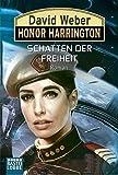 Honor Harrington: Schatten der Freiheit: Roman