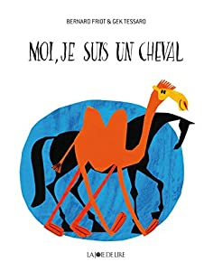 """Afficher """"Moi, je suis un cheval"""""""
