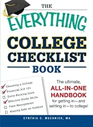 The Everything College Checklist Book: The Ultimate, All-in-one Handbook for Getting In - and Settling In - to College! by Cynthia C. Muchnick (2013-04-18)