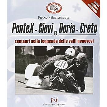 Pontex-Giovi E Doria-Creto. Centauri Nella Leggenda Delle Valli Genovesi. Ediz. Illustrata