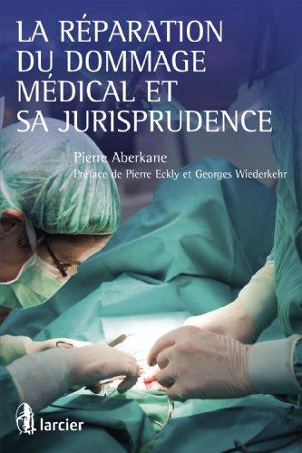 La réparation du dommage médical et sa jurisprudence (ELSB.HC.LARC.FR) par Pierre Aberkane