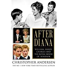 After Diana: William, Harry, Charles, and the Royal House of Windsor by Christopher Andersen (2007-06-05)