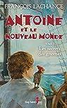 Antoine et le Nouveau Monde, tome 1: Le secret des gnomes par Lachance