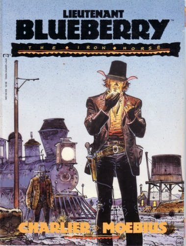 Lieutenant Blueberry 1: The Iron Horse by Jean-Michel Charlier (1990-06-01)