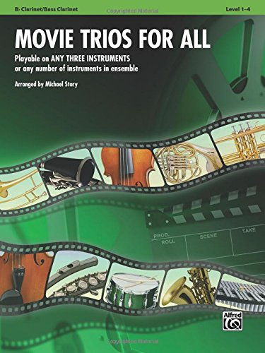 Movie Trios for All: Bb Clarinet/Bass Clarinet: Playable on Any Three Instruments or Any Number of Instruments in Ensemble, Level 1-4 (Instrumental Ensembles for All)