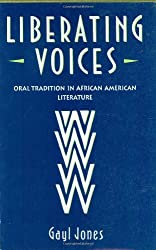 Liberating Voices - Oral Tradition in African American Literature
