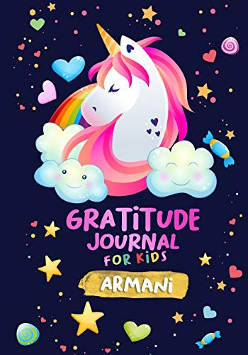 Gratitude Journal for Kids Armani: A Unicorn Journal to Teach Children to Practice Gratitude and Mindfulness / Personalised Children's book