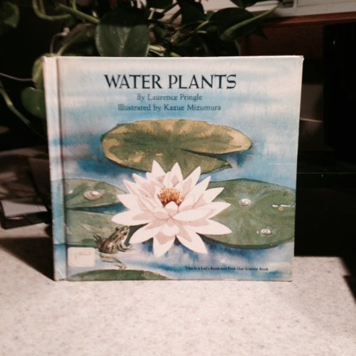 Water Plants (Let's-Read-and-Find-Out Science Books) by Laurence P. Pringle (1975-09-01)