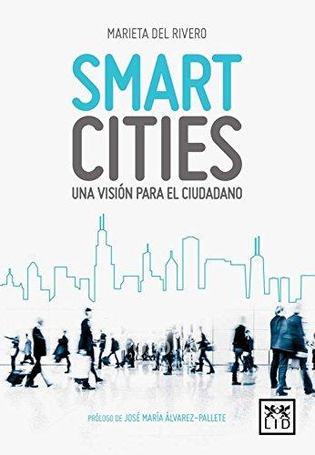 Smart Cities: Una visión para el ciudadano (colección acción empresarial)