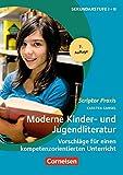 Scriptor Praxis: Moderne Kinder- und Jugendliteratur (7., aktualisierte Auflage): Vorschläge für einen kompetenzorientierten Unterricht. Buch