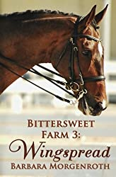 Bittersweet Farm 3: Wingspread (Volume 3) by Barbara Morgenroth (2014-01-19)