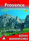 Provence - 50 Touren zwischen Ardèche und Verdonschlucht. Rother Wanderführer - Thomas Rettstatt