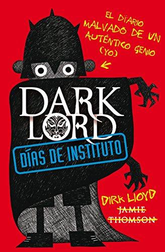 Dark Lord. Días de instituto. El diario malvado de un auténtico génio (yo) por Jamie Thomson