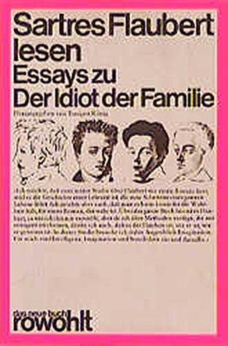 Sartres Flaubert lesen: Essays zu Der Idiot der Familie