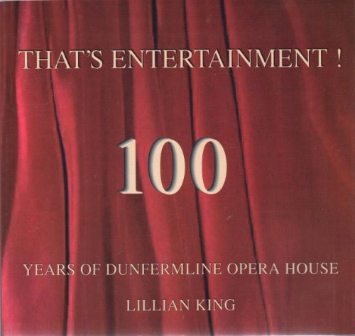 That's Entertainment!: 100 Years of Dunfermline Opera House