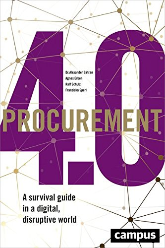 Procurement 4.0: A Survival Guide in a Digital, Disruptive World por Alexander Batran