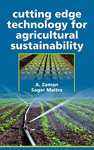 Cutting Edge Technology for Agricultural Sustainability por A. Zaman