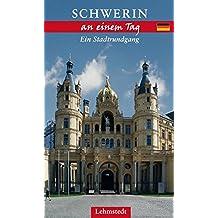 Schwerin an einem Tag: Ein Stadtrundgang