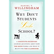 Why Don't Students Like School?  a Cognitive Scientist Answers Questions About How the Mind Works and What It Means for the Classroom: A Cognitive ... Works and What it Means for the Classroom