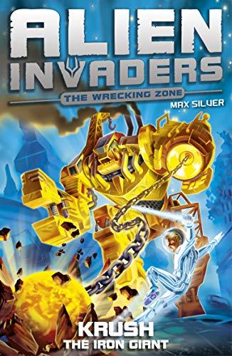Alien Invaders 6: Krush - The Iron Giant