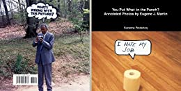 You Put What In The Punch? Annotated Photos By Eugene J. Martin por Suzanne Fredericq epub