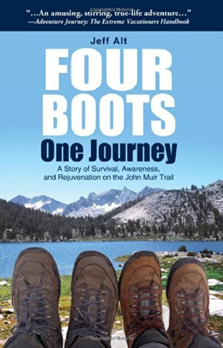 Four Boots-One Journey: A Story of Survival, Awareness & Rejuvenation on the John Muir Trail by Jeff Alt (2014-08-13)