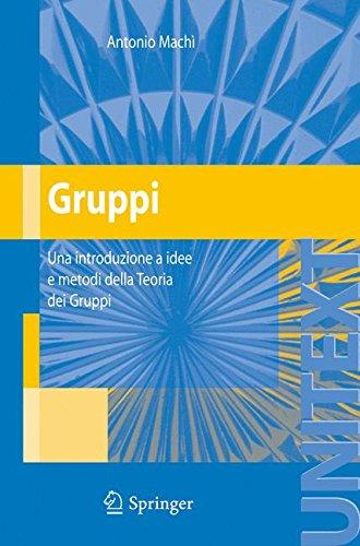 Gruppi. Una introduzione a idee e metodi della teoria dei gruppi