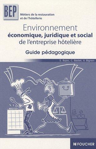 Environnement économique, juridique et social de l'entreprise hôtelière : Guide pédagogique