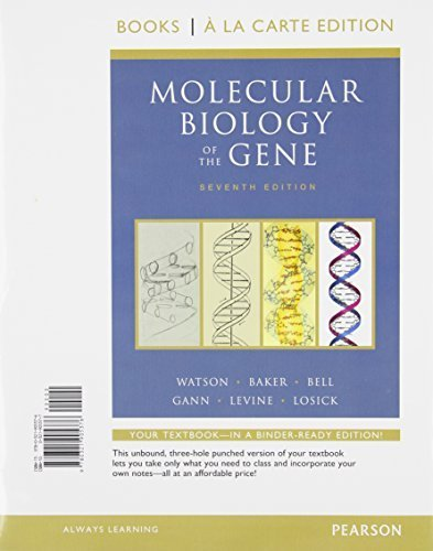 Molecular Biology of the Gene, Books a la Carte Plus MasteringBiology -- Access Card Package (7th Edition) 7th edition by Watson, James D., Baker, Tania A., Bell, Stephen P., Gann, A (2013) Loose Leaf