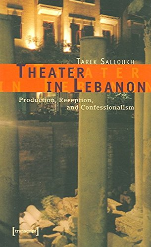 [(Theater in Lebanon : Production, Reception and Confessionalism)] [By (author) Tarek Salloukh] published on (February, 2006)