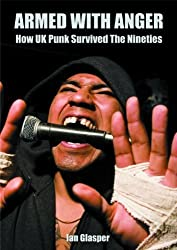 Armed with Anger: How UK Punk Survived the Nineties by Ian Glasper (2012-10-11)