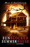 Sunblocked Summerhouse (Locked House Hauntings Book 3)