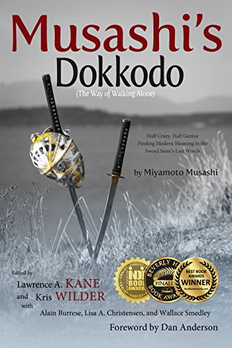 Musashi's Dokkodo (The Way of Walking Alone): Half Crazy, Half Genius—Finding Modern Meaning in the Sword Saint's Last Words por Miyamoto Musashi