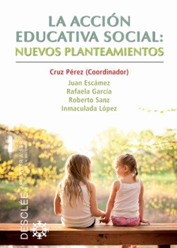 La acción educativa social: nuevos planteamientos (Aprender a ser) por Cruz Pérez