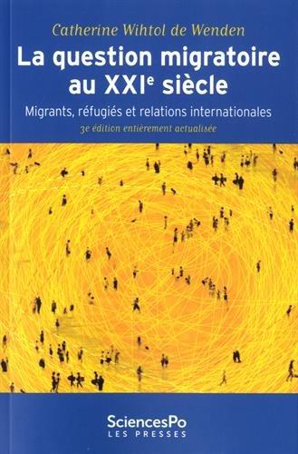 La question migratoire au XXIe siècle par Catherine WIHTOL DE WENDEN