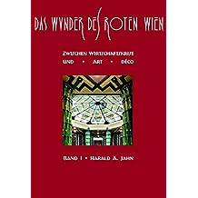 Das Wunder des Roten Wien / Das Wunder des Roten Wien: Band I: Zwischen Wirtschaftskrise und Art déco