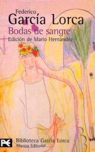Bodas de sangre (El Libro De Bolsillo - Bibliotecas De Autor - Biblioteca García Lorca) por Federico García Lorca