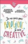 Je ne suis pas bordélique, je suis créative par Candice Kornberg Anzel