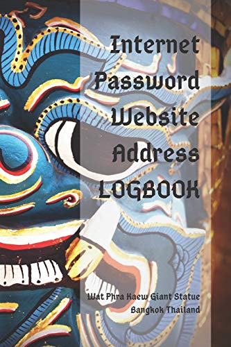 Internet Password Website Address Logbook: Wat Phra Kaew Giant Statues Bangkok Thailand, Personal Online Web URL Username Login Email Keeper Organizer Notebook, A To Z Alphabetical Pages 6x9